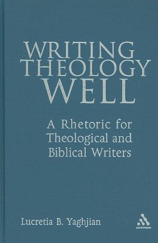 9780826418845: Writing Theology Well: A Rhetoric for Theological And Biblical Writers
