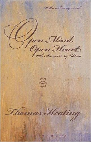 Open Mind Open Heart (20th Anniversary edition): Thomas Keating