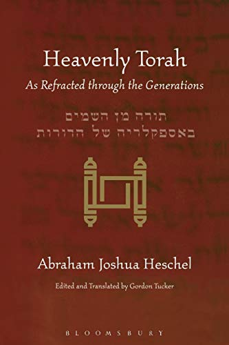 Heavenly Torah: As Refracted through the Generations (0826418929) by Abraham Joshua Heschel