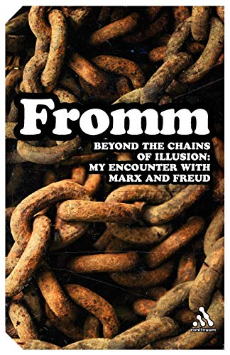 9780826418975: Beyond the Chains of Illusion: My Encounter With Marx And Freud