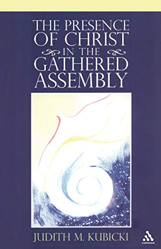 9780826419019: The Presence of Christ in the Gathered Assembly