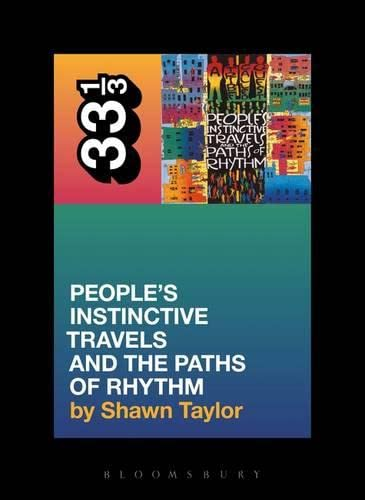 9780826419231: A Tribe Called Quest's People's Instinctive Travels And the Paths of Rhythm (33 1/3)