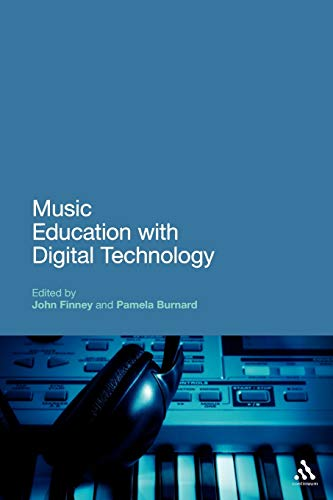 9780826420718: Music Education with Digital Technology (Education and Digital Technology)