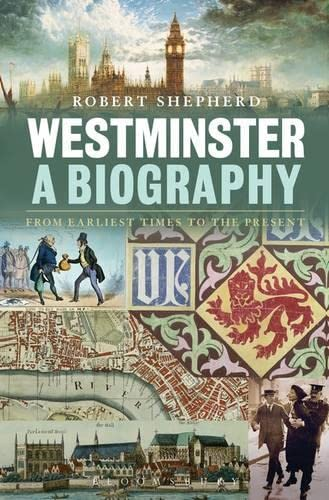 9780826423801: Westminster: A Biography: From Earliest Times to the Present