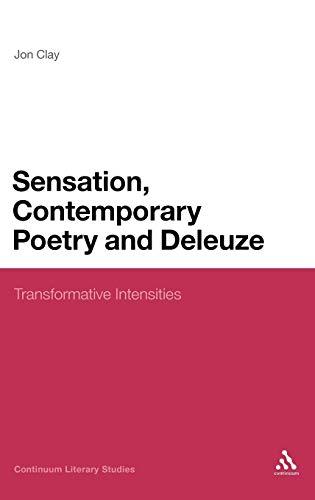 9780826424242: Sensation, Contemporary Poetry and Deleuze: Transformative Intensities (Continuum Literary Studies)