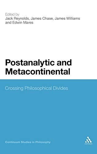 9780826424419: Postanalytic and Metacontinental: Crossing Philosophical Divides (Continuum Studies in Philosophy)