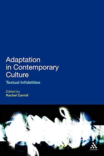 9780826424648: Adaptation in Contemporary Culture: Textual Infidelities