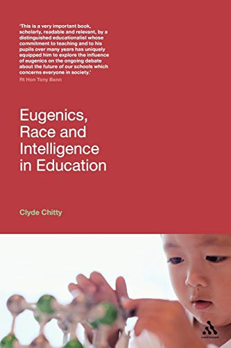 Eugenics, Race and Intelligence in Education: Clyde Chitty