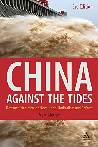 9780826426987: China Against the Tides, 3rd Ed.: Restructuring through Revolution, Radicalism and Reform