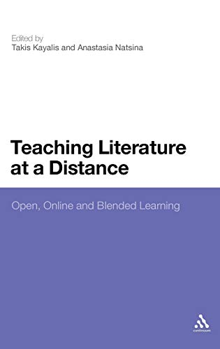 9780826427038: Teaching Literature at a Distance: Open, Online and Blended Learning