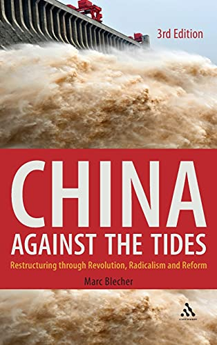9780826427250: China Against the Tides, 3rd Ed.: Restructuring through Revolution, Radicalism and Reform