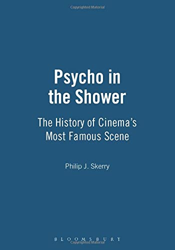 9780826427694: Psycho in the Shower: The History of Cinema's Most Famous Scene