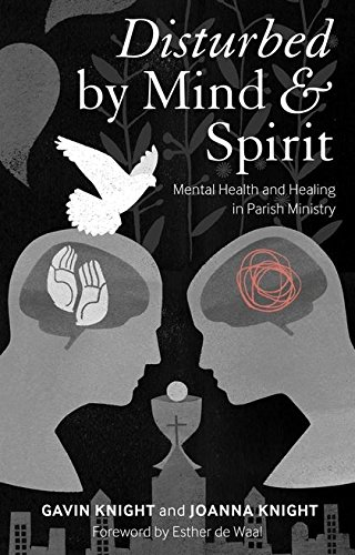 9780826427755: Disturbed by Mind and Spirit: Mental Health and Healing in Parish Ministry