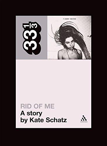 9780826427786: PJ Harvey's Rid of Me: A Story (33 1/3)