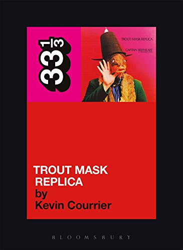 Captain Beefheart's Trout Mask Replica (33 1/3) (0826427812) by Kevin Courrier