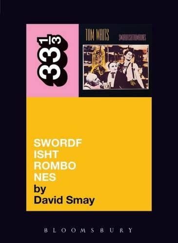 9780826427823: Tom Waits' Swordfishtrombones (33 1/3)