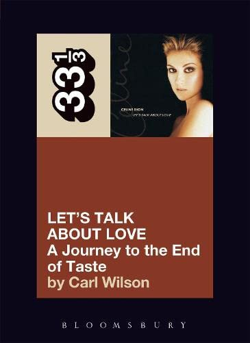 9780826427885: Celine Dion's Let's Talk About Love: A Journey to the End of Taste (33 1/3)
