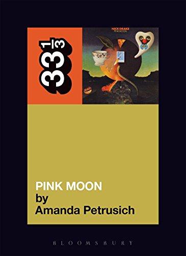 Nick Drake's Pink Moon (33 1/3)