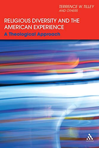 Religious Diversity and the American Experience: A Theological Approach: Terrence W. Tilley