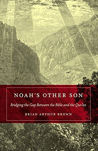 9780826427977: Noah's Other Son: Bridging the Gap Between the Bible and the Qur'an