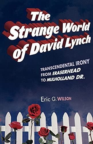 9780826428240: Strange World of David Lynch: Transcendental Irony from Eraserhead to Mulholland Dr.