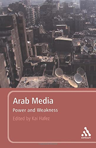 9780826428363: Arab Media: Power and Weakness