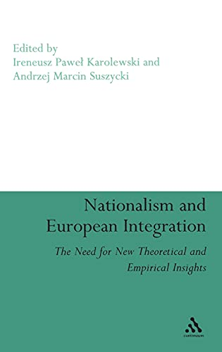 9780826428370: Nationalism and European Integration: The Need for New Theoretical and Empirical Insights