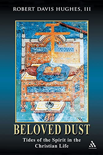 9780826428431: Beloved Dust: Tides of the Spirit in the Christian Life