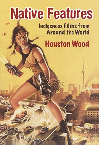 9780826428448: Native Features: Indigenous Films from Around the World