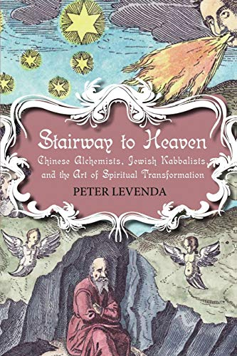 9780826428509: Stairway to Heaven: Chinese Alchemists, Jewish Kabbalists, and the Art of Spiritual Transformation