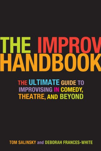 9780826428592: Improv Handbook: The Ultimate Guide to Improvising in Comedy, Theatre, and Beyond