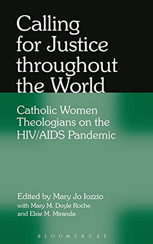 9780826428639: Calling for Justice Throughout the World: Catholic Women Theologians on the HIV/AIDS Pandemic