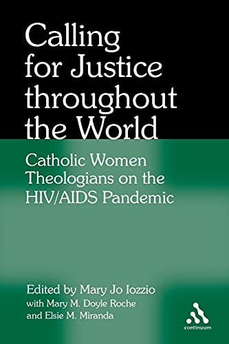 9780826428646: Calling for Justice Throughout the World: Catholic Women Theologians on the HIV/AIDS Pandemic