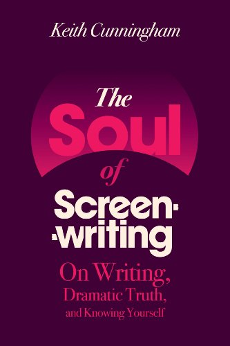 9780826428684: The Soul of Screenwriting: On Writing, Dramatic Truth, and Knowing Yourself: 16 Story Steps