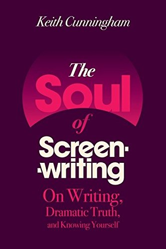 9780826428691: The Soul of Screenwriting: On Writing, Dramatic Truth, and Knowing Yourself: 16 Story Steps