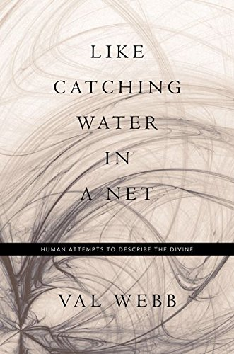 9780826428912: Like Catching Water in a Net: Human Attempts to Describe the Divine