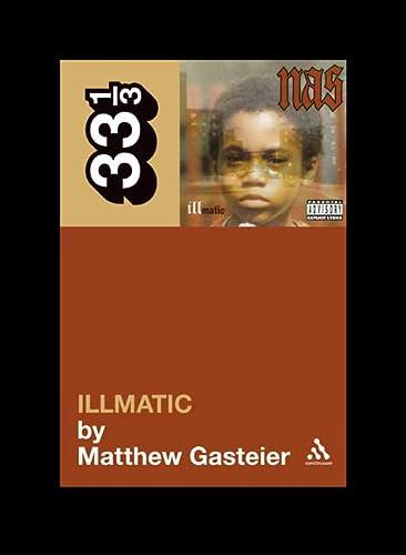 9780826429070: Nas' Illmatic (33 1/3 series)