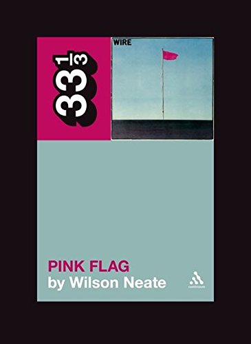 9780826429148: Wire's Pink Flag (33 1/3)