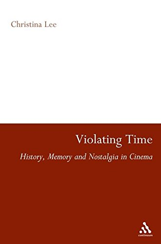 9780826429414: Violating Time: History, Memory, and Nostalgia in Cinema