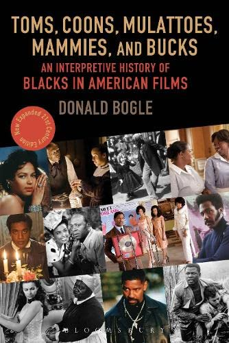 9780826429537: Toms, Coons, Mulattoes, Mammies, and Bucks: An Interpretive History of Blacks in American Films, Updated and Expanded 5th Edition