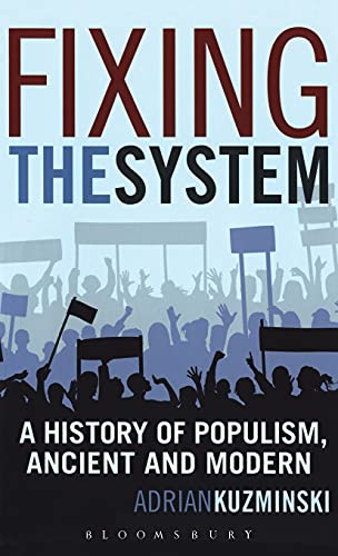 9780826429599: Fixing the System: A History of Populism, Ancient and Modern