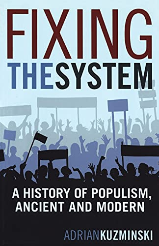 9780826429605: Fixing the System: A History of Populism, Ancient and Modern