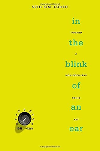 9780826429704: In the Blink of an Ear: Toward a Non-Cochlear Sonic Art