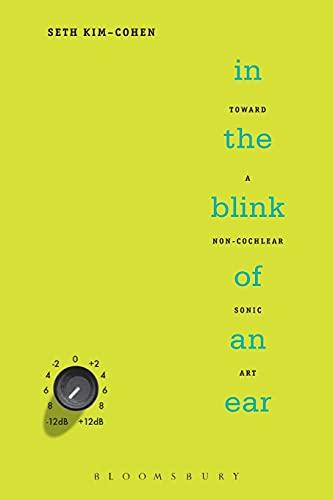 9780826429711: In the Blink of an Ear: Toward a Non-Cochlear Sonic Art