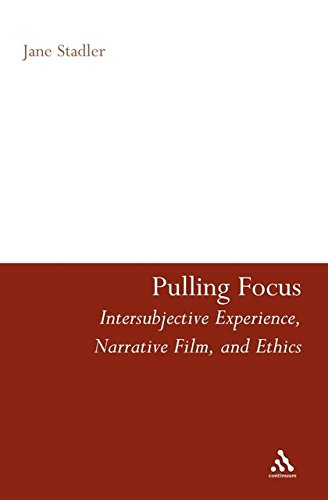 9780826429735: Pulling Focus: Intersubjective Experience, Narrative Film, and Ethics