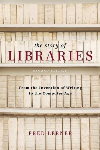 9780826429902: The Story of Libraries, Second Edition: From the Invention of Writing to the Computer Age