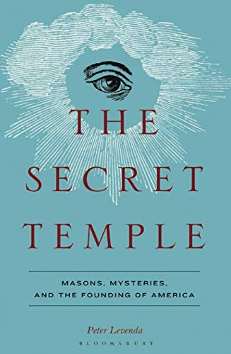 9780826430007: The Secret Temple: Masons, Mysteries, and the Founding of America