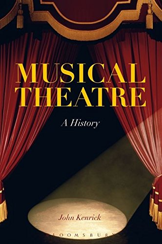 Musical Theatre: A History: Kenrick, John