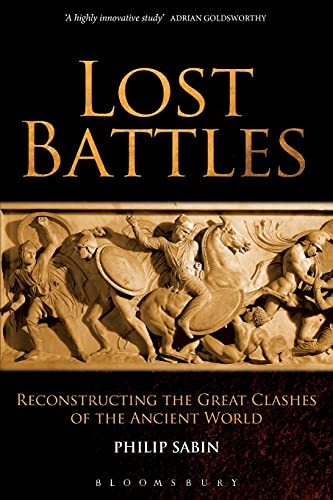 9780826430151: Lost Battles: Reconstructing the Great Clashes of the Ancient World