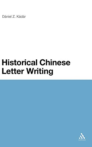 9780826430885: Historical Chinese Letter Writing